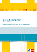 """""""Steinhöfel: Rico, Oskar und die Tieferschatten"""" aus der Reihe deutsch.kompetent Stundenblätter"""